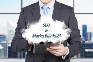 SEO ve Marka Bilinirliği İlişkisi