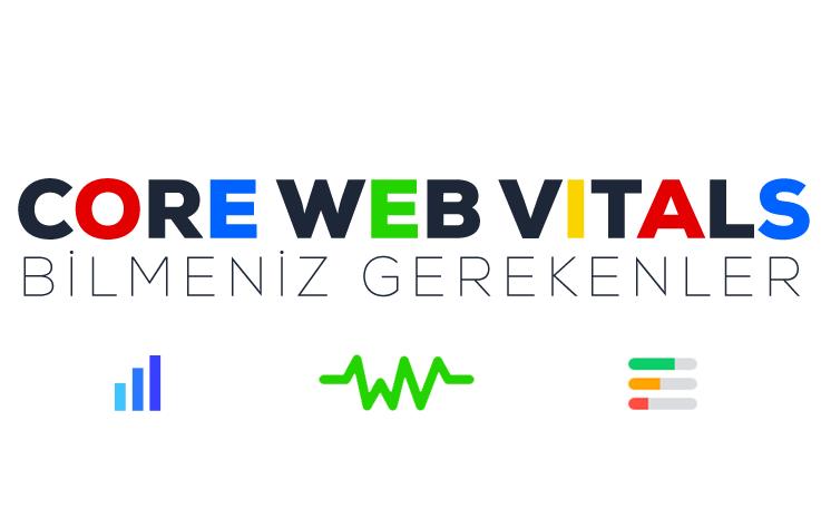 Core Web Vitals Bilmeniz Gerekenler